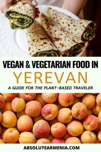 Vegan and Vegetarian Restaurants in Yerevan | Armenia #travel #yerevan #restaurants #vegan #vegetarian | Armenia Vegan | Armenia Vegetarian | Armenian food | Armenia restaurants | Yerevan vegan | Yerevan vegetarian | Yerevan restaurants | Yerevan food | Where to eat in Yerevan | Yerevan cafes | Vegan traveler | Vegetaraian traveler | Vegan guides | Vegetarian guides | Caucasus